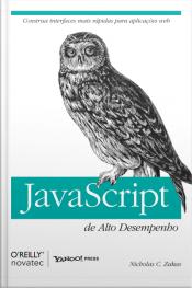 Javascript De Alto Desempenho: Construa Interfaces Mais Rápidas Para Aplicações Web