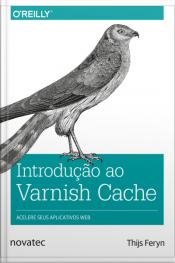 Introdução Ao Varnish Cache: Acelere Seus Aplicativos Web