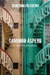Caminho Áspero E Outros Poemas