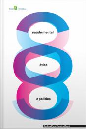 Saúde Mental, Ética E Política: Vidas Dissidentes E Práticas Psicológicas Contra-hegemônicas