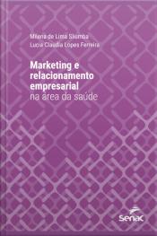 Marketing E Relacionamento Empresarial Na Área Da Saúde