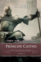 Príncipe Cativo: O Guerreiro