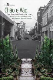 Chão E Vão: Uma Amazônia Construída