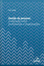 Gestão De Pessoas: A Interação Entre Profissionais E Organizações