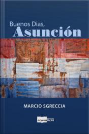 Buenos Dias, Asunción