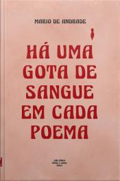 Há Uma Gota De Sangue Em Cada Poema