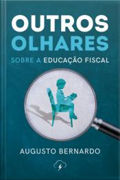 Outros Olhares: Sobre A Educação Fiscal