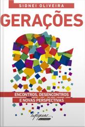 Gerações: Encontros, Desencontros E Novas Perspectivas