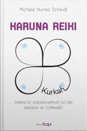Karuna Reiki: Terapia De Desenvolvimento Do Ser Baseada Na Compaixão