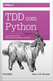 Tdd Com Python: Siga O Bode Dos Testes: Usando Django, Selenium E Javascript