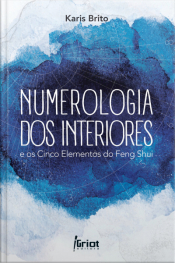 Numerologia Dos Interiores E Os Cinco Elementos Do Feng Shui
