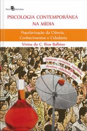 Psicologia Contemporânea Na Mídia: Popularização Da Ciência, Conhecimentos E Cidadania