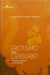 Erotismo Sob Censura?: Censura E Televisão Na Revista Veja
