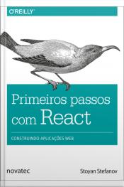 Primeiros Passos Com React: Construindo Aplicações Web