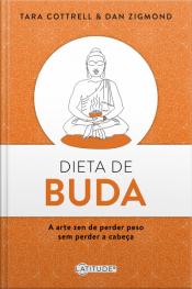 Dieta De Buda: A Arte Zen De Perder Peso Sem Perder A Cabeça