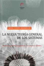 La Nueva Teoría General De Los Sistemas: Desde Los Sistema Autopoiéticos A Los Sistemas Sociales