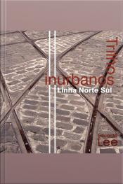 Trilhos Inurbanos, Linha Norte Sul: Linha Norte Sul