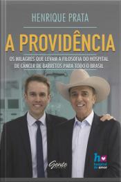 A Providência: Os Milagres Que Levam A Filosofia Do Hospital De Câncer De Barretos Para Todo O Brasil