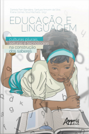 Educação E Linguagem: Culturas Plurais, Leituras E Tecnologias Na Construção Dos Saberes