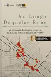 Ao Longo Daquelas Ruas: A Economia Dos Negros Livres Em Richmond E Rio De Janeiro, 1840-1860