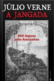 A Jangada: 800 Léguas Pelo Amazonas