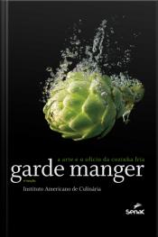 Garde Manger: A Arte E O Ofício Da Cozinha Fria