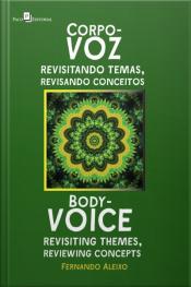 Corpo-voz: Revisitando Temas, Revisando Conceitos