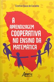 A Aprendizagem Cooperativa No Ensino Da Matemática
