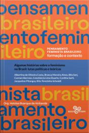 Algumas Histórias Sobre O Feminismo No Brasil: Lutas Políticas E Teóricas