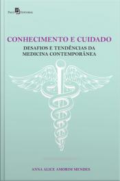 Conhecimento E Cuidado: Desafios E Tendências Da Medicina Contemporânea