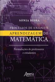 Processos De Ensino E Aprendizagem De Matemática:: Formulações De Professores E Estudantes