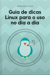 Guia De Dicas Linux Para Uso No Dia A Dia