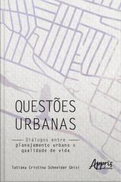 Questões Urbanas: Diálogos Entre Planejamento Urbano E Qualidade De Vida