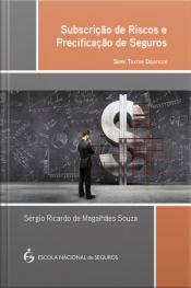 Subscrição De Riscos E Precificação De Seguros - Série Textos Didáticos