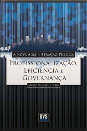 A Nova Administração Pública: Profissionalização, Eficiência E Governança