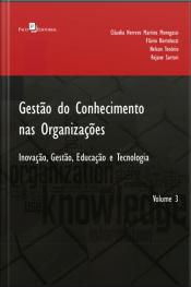Gestão Do Conhecimento Nas Organizações: Inovação, Gestão, Educação E Tecnologia