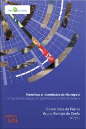 Memórias E Identidades Da Metrópole: Cartografando Espaços De Significações No Distrito Federal