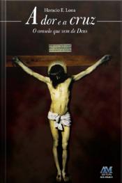 A Dor E A Cruz: O Consolo Que Vem De Deus