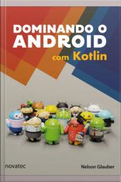 Dominando O Android Com Kotlin
