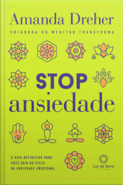 Stop Ansiedade: O Guia Definitivo Para Você Sair Do Ciclo Da Ansiedade Emocional