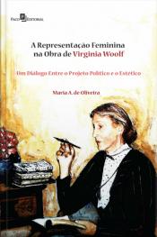 A Representação Feminina Na Obra De Virginia Woolf: Um Diálogo Entre O Projeto Político E O Estético