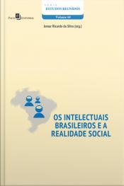 Os Intelectuais Brasileiros A Realidade Social