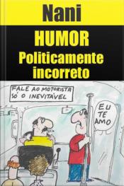 Humor Politicamente Incorreto