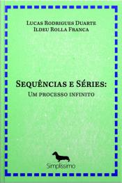 Sequências E Séries: Um Processo Infinito