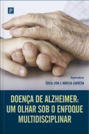 Doença De Alzheimer: Um Olhar Sob O Enfoque Multidisciplinar