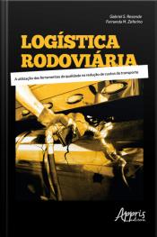 Logística Rodoviária: A Utilização Das Ferramentas Da Qualidade Na Redução De Custos De Transporte