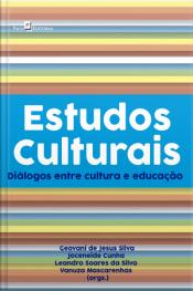 Estudos Culturais: Diálogos Entre Cultura E Educação