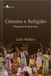 Cinema & Religião: Perguntas E Respostas