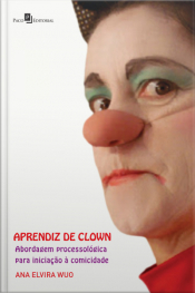 Aprendiz De Clown: Abordagem Processológica Para Iniciação À Comicidade