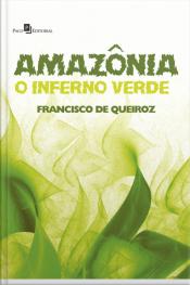 Amazônia: O Inferno Verde